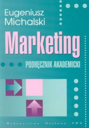 Marketing Podręcznik akademicki, Michalski Eugeniusz