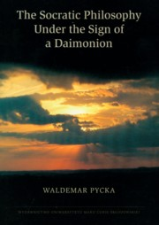 The Socratic Philosophy Under the Sign of a Daimonion, Pycka Waldemar