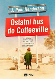 Ostatni bus do Coffeeville, Henderson J.Paul