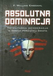Absolutna dominacja, Engdahl F. William