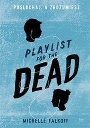 Playlist for the Dead, Falkoff Michelle