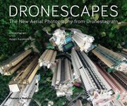 Dronescapes The New Aerial Photography from Dronestagram, Dronestagram