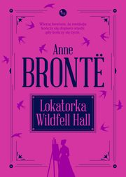 Lokatorka Wildfell Hall, Bronte Anne