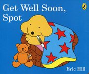 Get Well Soon, Spot, Hill Eric