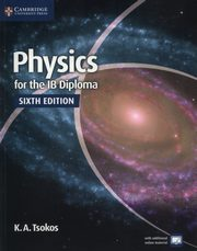 Physics for the IB Diploma Coursebook, Tsokos K. A.