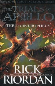The Dark Prophecy The Trials of Apollo, Riordan Rick