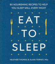 Eat to sleep, Thomas Heather, Tierney Alina