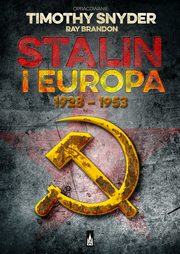 Stalin i Europa 1928 - 1953, Timothy Snyder, Ray Brandon