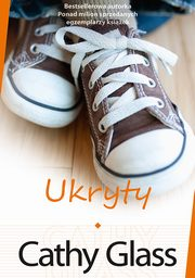 Ukryty, Cathy Glass