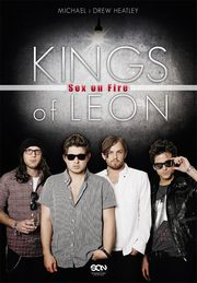 Kings of Leon. Sex on Fire, Michael Heatley, Drew Heatley