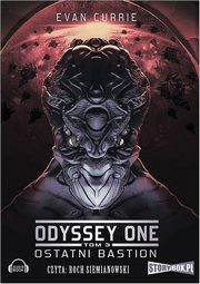 Odyssey One. Tom 3 Ostatni bastion, Evan Currie
